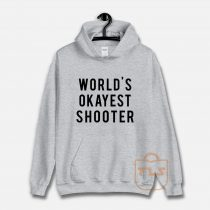 World's Okayest Shooter Hoodie
