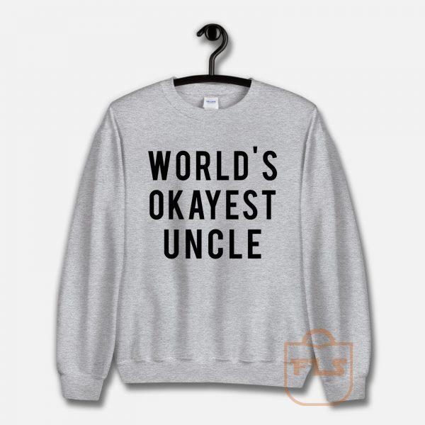 World's Okayest Uncle Unisex Sweatshirt