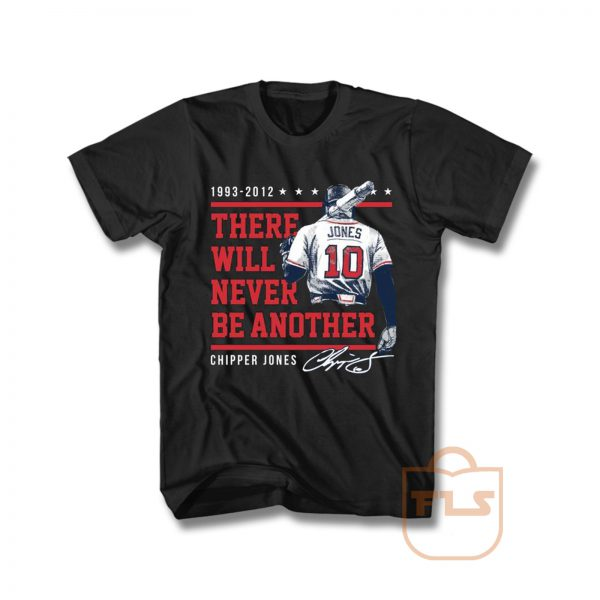 Chipper Jones There Will Never Be Another T Shirt