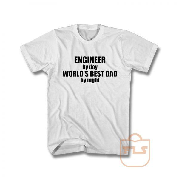 Engineer Dad T Shirt