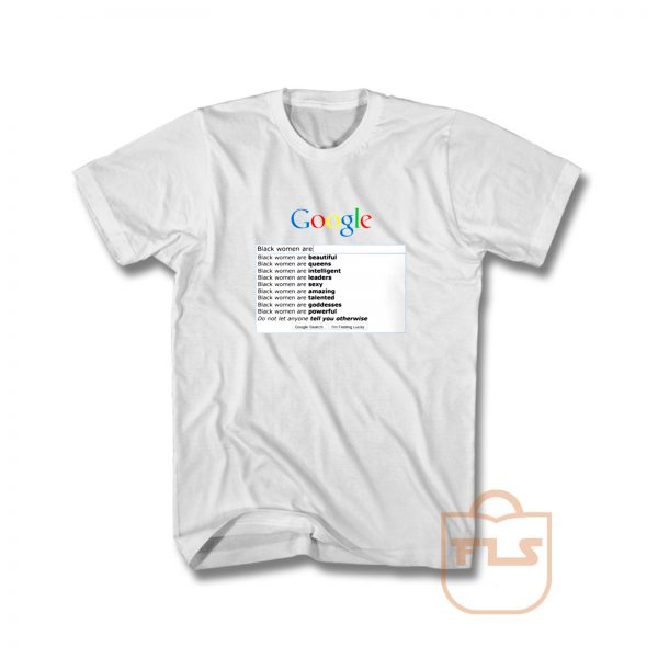 Google: Black Women are T Shirt