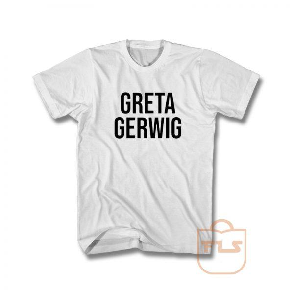 Greta Gerwig T Shirt