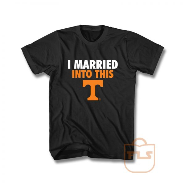 I Married Into This T Tennessee Volunteers T Shirt