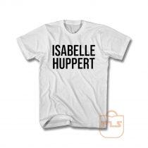 Isabelle Huppert T Shirt