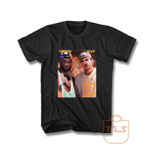 Lebron James and Alex Caruso White Men Can't Jump T Shirt