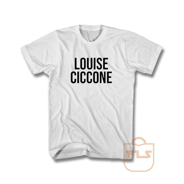 Louise Ciccone T Shirt