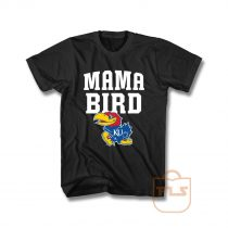 Mama Bird Kansas Jayhawks T Shirt