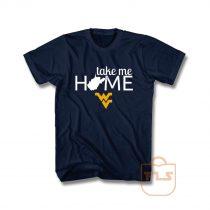 Take Me Home West Virginia Mountaineers T Shirt