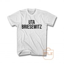 Uta Briesewitz T Shirt