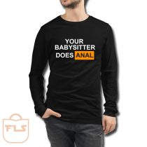 Your Babysitter Does Anal Long Sleeve