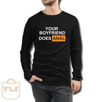 Your Boyfriend Does Anal Long Sleeve