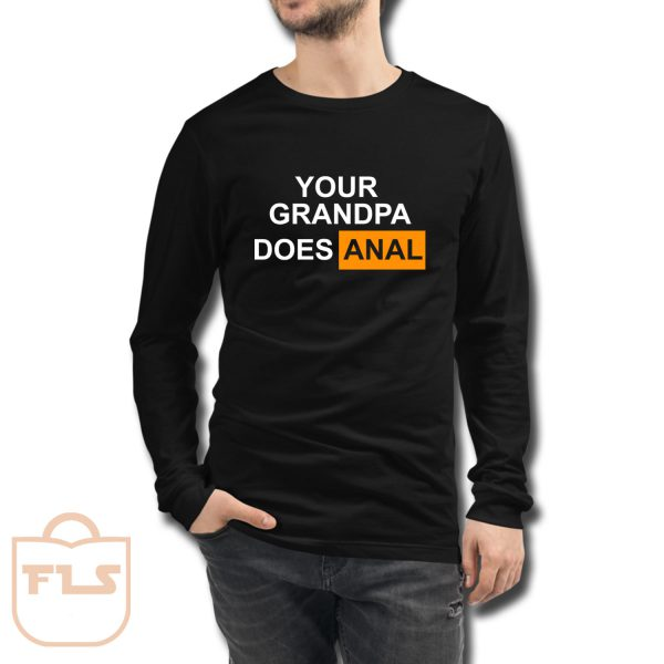Your Grandpa Does Anal Long Sleeve