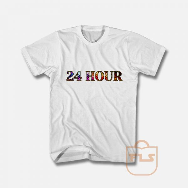24 Hour Everyday T Shirt