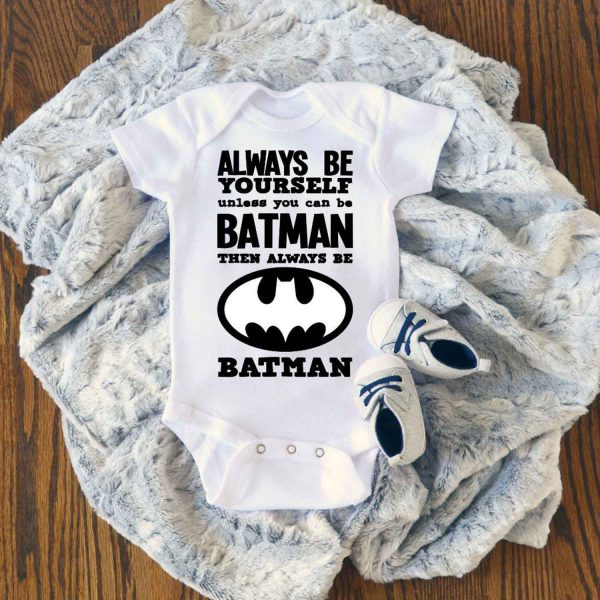 Always Be Yourself Unless You Can Batman Baby Onesie