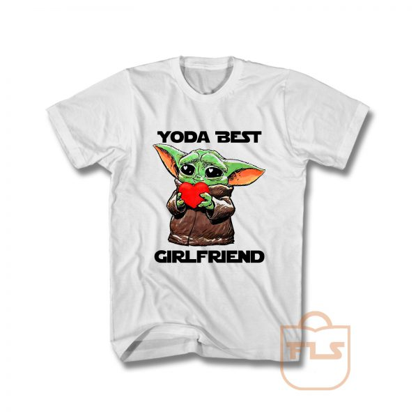 Baby Yoda Best Girlfriend T Shirt