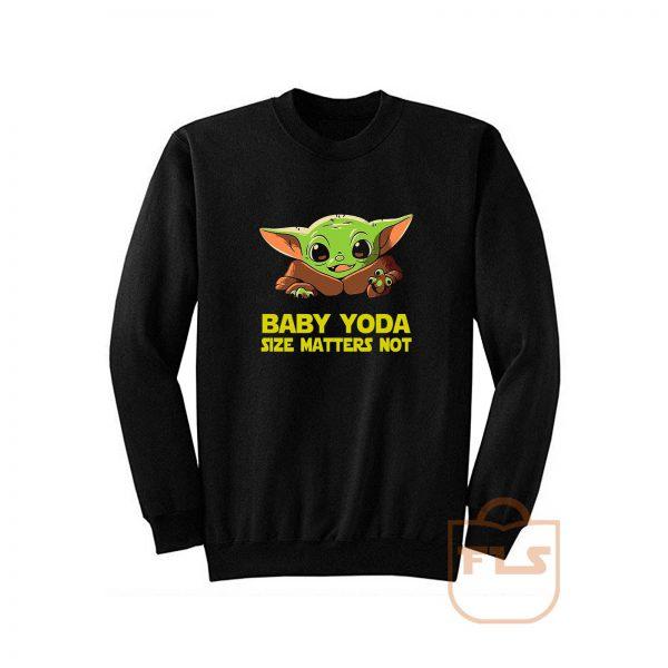 Baby Yoda Size Matters Not Sweatshirt