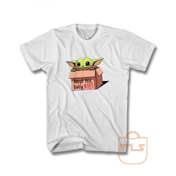 Baby Yoda The Mandalorian Adopt This Jedi T Shirt