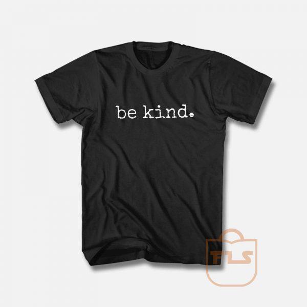 Be Kind Anti bullying T Shirt