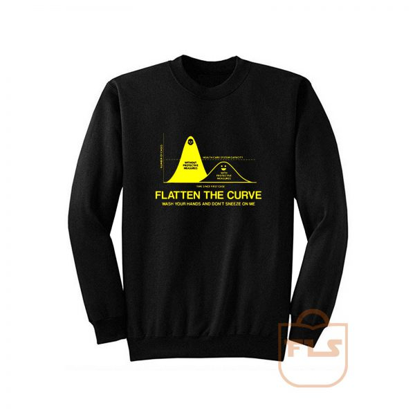 Flatten The Curve ash Your Hand and Dont Sneeze on Me Sweatshirt