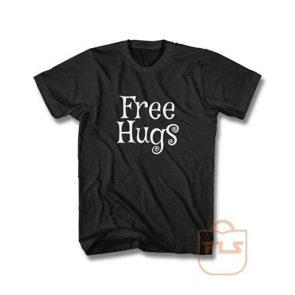 Free Hugs For Everyone T Shirt