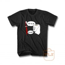 I Hate My Job Seriously Funny Toothbrush Toilet Paper T Shirt