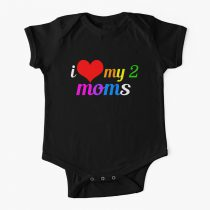 I Love My 2 Moms LGBT Mothers Day Baby Onesie