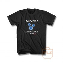 I Survived Corona Virus 2020 T Shirt