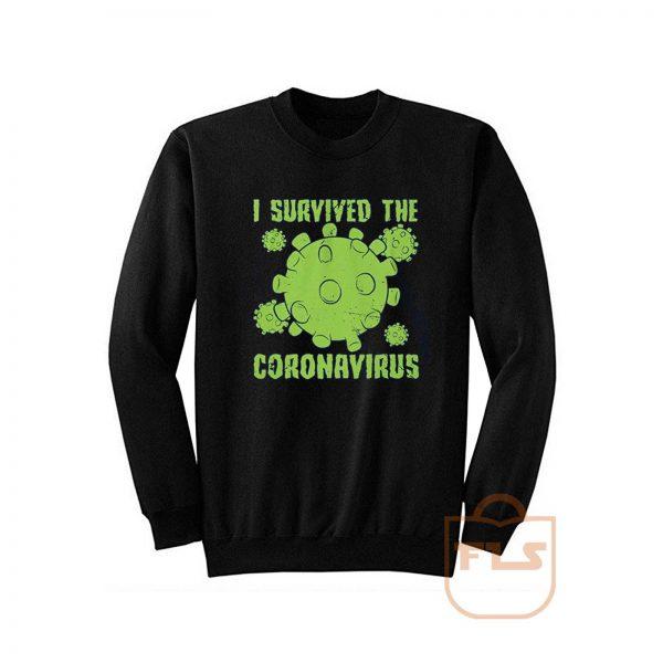I Survived The Coronavirus Survivor Virus Covid 19 Sweatshirt