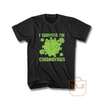 I Survived The Coronavirus Survivor Virus Covid 19 T Shirt