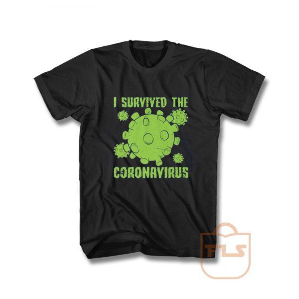 I Survived The Coronavirus Survivor Virus Covid 19 T Shirt