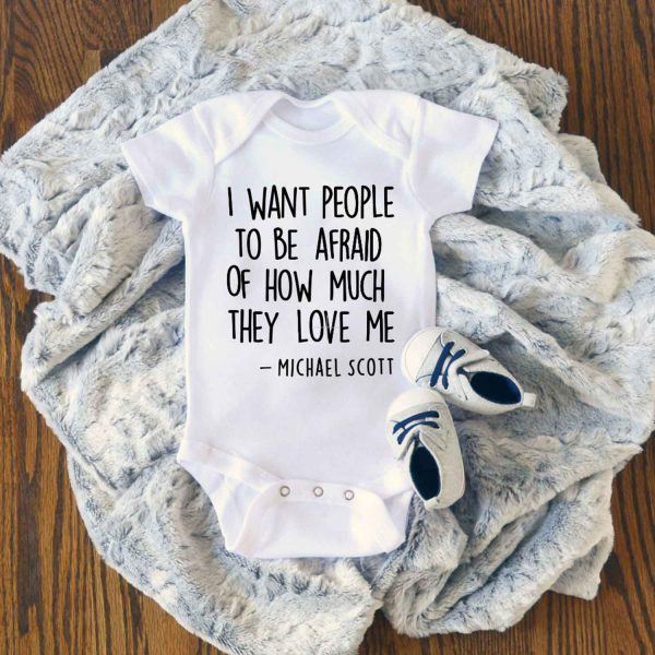 I Want People to be Afraid of How Much they Love Me Baby Onesie