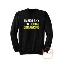 Im Not Shy Im Social Distancing Sweatshirt