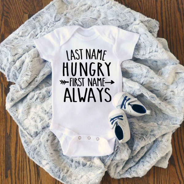 Last name Hungry First name Always Baby Onesie