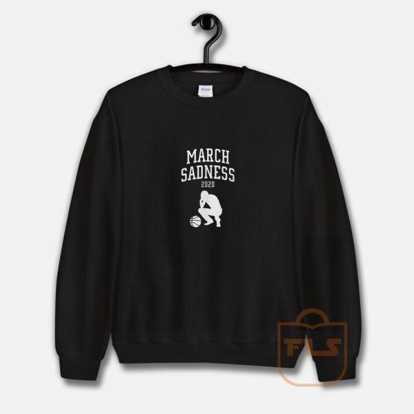 March Sadness 2020 Sweatshirt