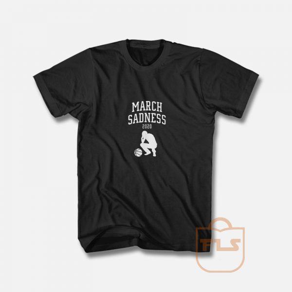 March Sadness 2020 T Shirt