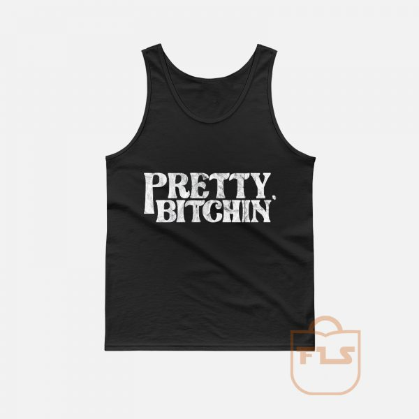 Pretty Bitchin Tank Top