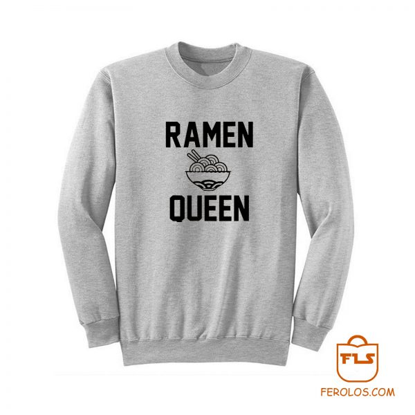 Ramen Queen Sweatshirt