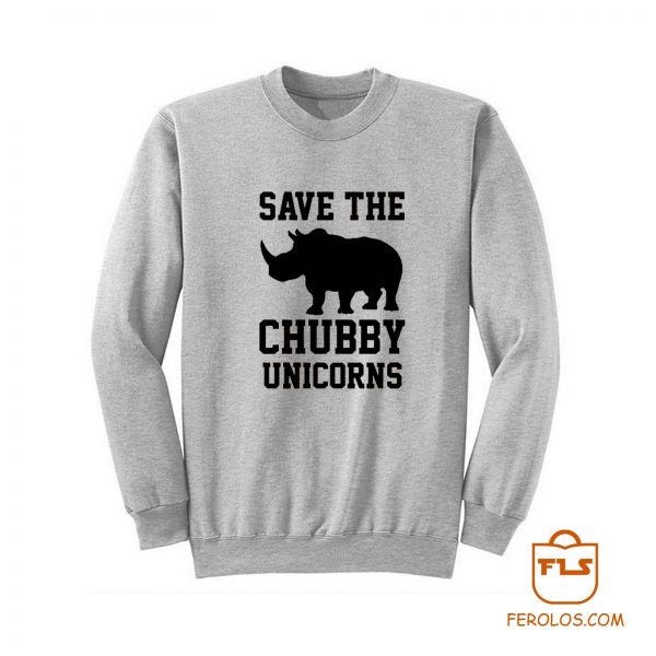 Save The Chubby Unicorns Sweatshirt