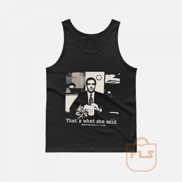 That's What She Said The Office Michael Scott Tank Top