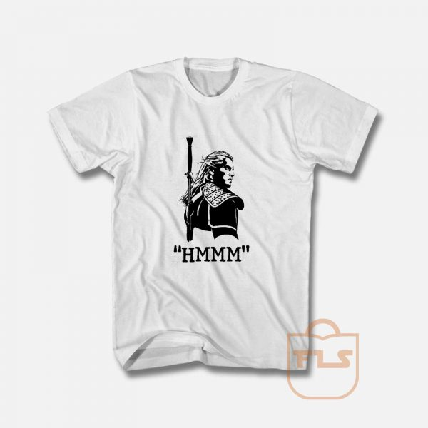 The Witcher HMMM Quote T Shirt