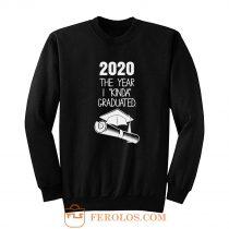 2020 The Year I Kinda Graduated Sweatshirt