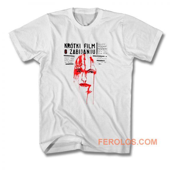 A Short Film About Killing T Shirt
