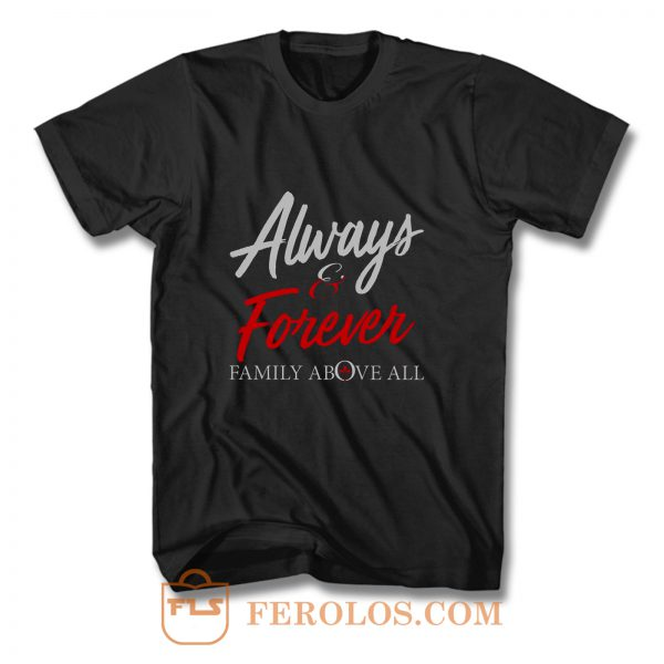 Always and Forever T Shirt
