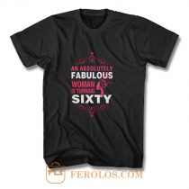 An Absolutely Fabulous Woman Turning Sixty T Shirt