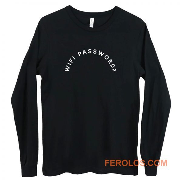 Ask Wifi Password Long Sleeve