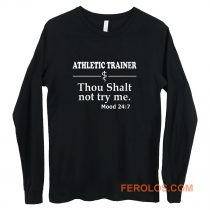 Athletic Trainer not try me Long Sleeve