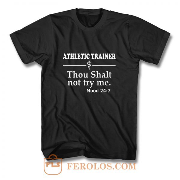 Athletic Trainer not try me T Shirt
