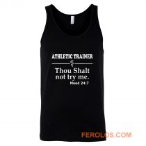 Athletic Trainer not try me Tank Top
