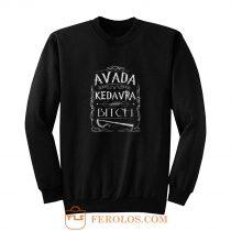 Avada Kedavra Bitch Harry Potter Sweatshirt