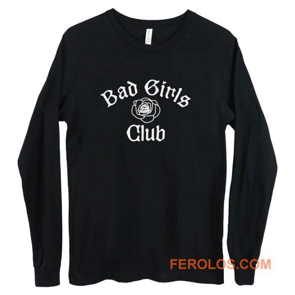 Bad Girls Club Long Sleeve
